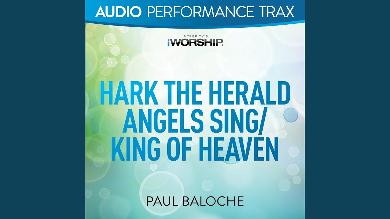 Hark The Herald Angels Sing King Of Heaven Original Key Trax With Background Vocals