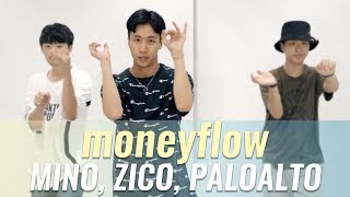 MINO, 지코(ZICO), 팔로알토(Paloalto) - moneyflow Choreography Y.Kill