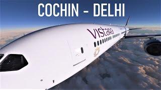COCHIN - DELHI VISTARA AIRLINES B787 TAKEOFF and LANDING -  MSFS 2020 - LIVE WEATHER (1080P HD)