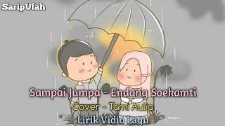 Gambar cover Sampai Jumpa - Endang Soekamti  Cover - Tami Aulia  Lirik Vidio Lagu !!!