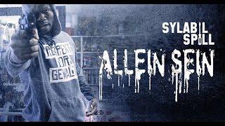 SYLABIL SPILL - Allein sein ► Prod. von Choukri (Official Video)