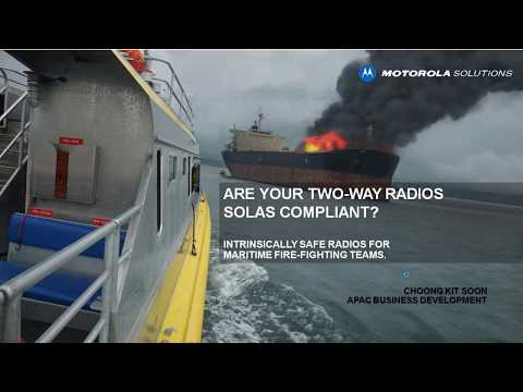 WEBINAR: INTRINSICALLY SAFE RADIOS FOR FIRE-FIGHTING TEAMS ON SHIPS (SOLAS COMPLIANCE).