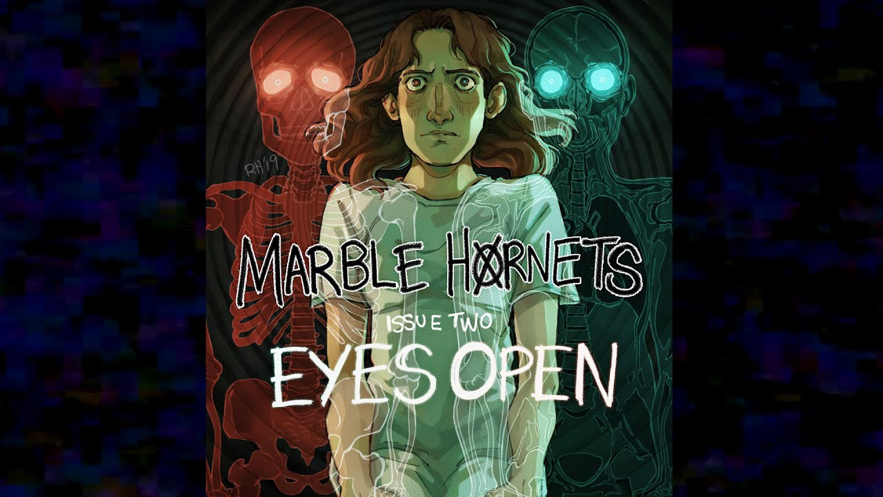 Marble Hornets Issue 2: Eyes Open
