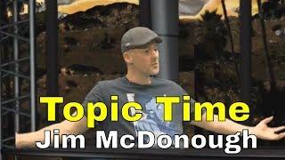 Topic Time: Jim McDonough