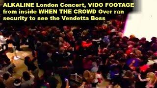 Alkalkine London Concert, Security over ran at the door CHaos