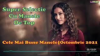 SUPER SELECTIE CU MANELE DE TOP   Octombrie 2021