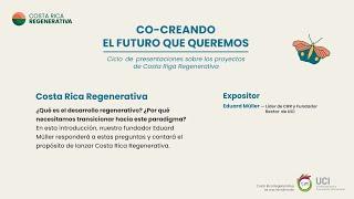 01 Costa Rica Regenerativa, una iniciativa de la Universidad para la Cooperación Internacional