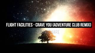 Flight Facilities - Crave You (Adventure Club Remix) (Chillstep)