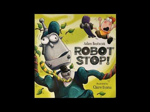 Robot Stop!||Adam Bestwick||Science Read Aloud-8||Read by Jeni