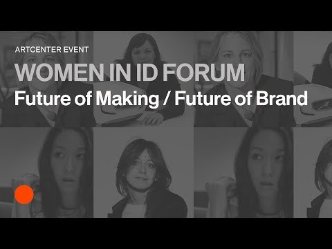 Women in Industrial Design Forum: Future of Making / Future