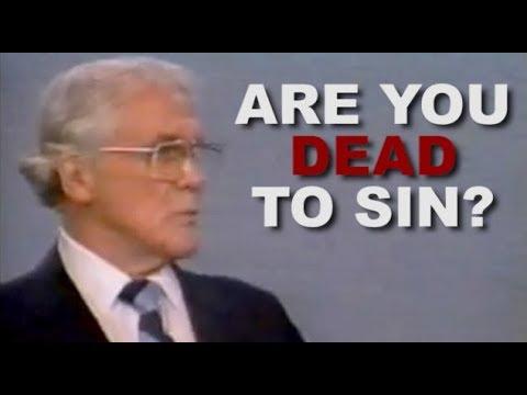 Dead In Sin Or Dead To Sin? Leonard Ravenhill Holiness Preaching