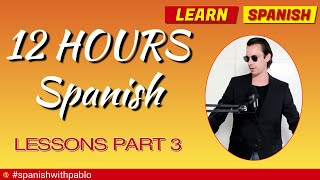 12 hours of  Spanish Language lessons / tutorials.Learn Spanish with Pablo.