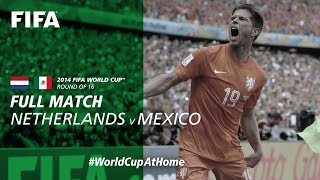 #WorldCupAtHome | Netherlands v Mexico (Brazil 2014)