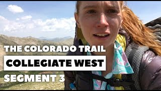The Colorado Trail, COLLEGIATE WEST Segment 3: Cottonwood Pass to Tincup Pass (CW: 35.7 - 51.6)