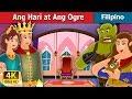 Ang Hari at Ang Ogre    The King and the Ogre Story in Filipino   Filipino Fairy Tales