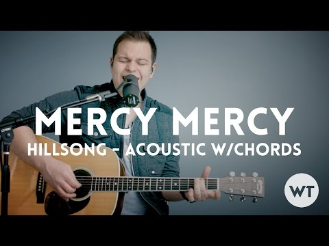 Mercy Mercy - Hillsong United - acoustic with chords