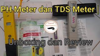 PH Meter dan TDS Meter | Unboxing dan Review