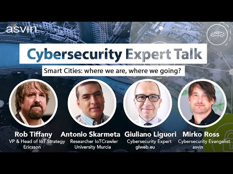 Cybersecurity Expert Talk #3: Smart Cities, where we are, where we going?