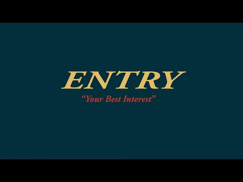 ENTRY - Your Best Interest