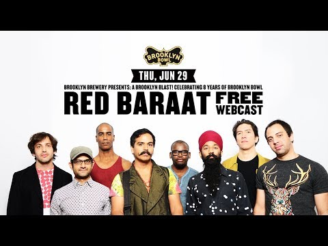 Full Show | Red Baraat |  6/29/17 | Brooklyn Bowl New York