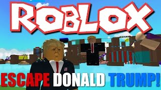 Roblox - Escape Donald Trump! - A Yuuuge Obby! - Be The Donald!