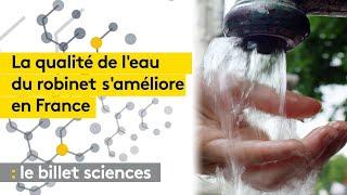 Pollution : la qualité de l'eau du robinet s'améliore pour la majorité des Fançais