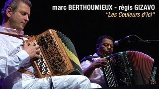 Marc Berthoumieux – Regis Gizavo – Les Couleurs d'ici – LIVE