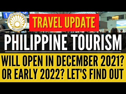 🔴TRAVEL UPDATE: PHILIPPINE TOURISM WILL OPEN IN DECEMBER 2021? OR NEXT YEAR 2022 - LET'S FIND OUT