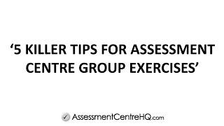 5 Killer Tips For Assessment Centre Group Exercises