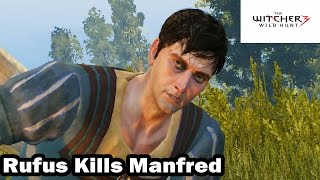 The Witcher 3 - Rufus Kills Manfred The Witcher 3 Wild Hunt is a st...