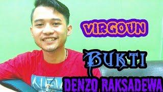 VIRGOUN -BUKTI (BY DENZO RAKSADEWA)