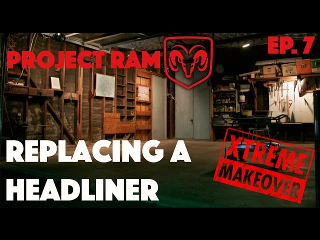 REPLACING A HEADLINER Project Ram Ep 7 - YouTube