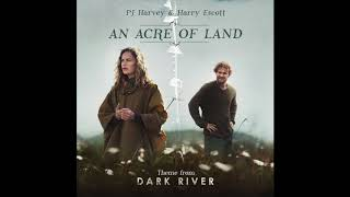 PJ Harvey & Harry Escott - An Acre of Land
