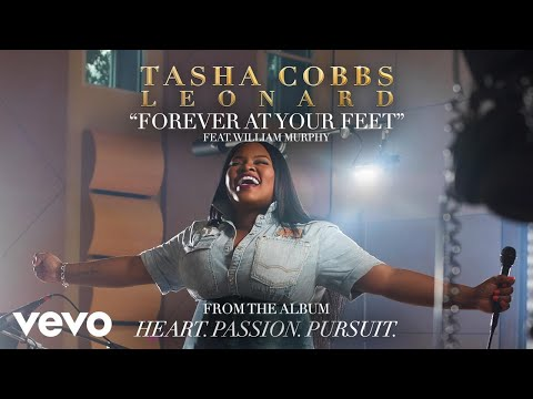 Tasha Cobbs Leonard - Forever At Your Feet (Audio) ft. William Murphy