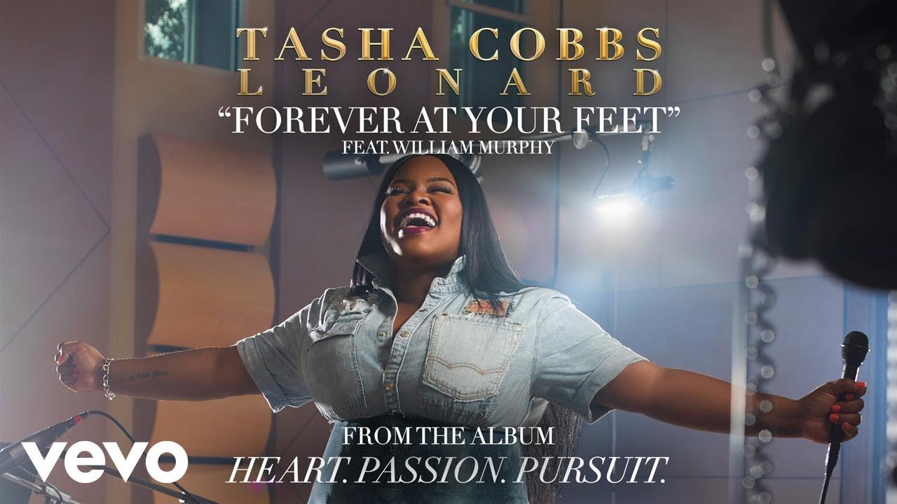 Tasha Cobbs Leonard ft. William Murphy - Forever At Your Feet (Official Audio)