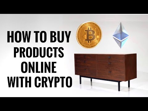 How To Buy Products Online With Crypto Currency Bitcoin Etherium - Furniture