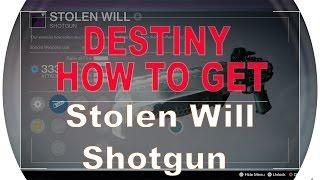Destiny How to Get Stolen Will Shotgun (Strike Reward)