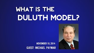 What is the Duluth Model with Michael Paymar