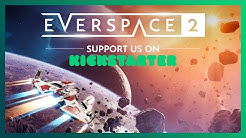 EVERSPACE 2 Kickstarter Campaign