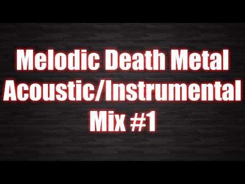 Acoustic Instrumental Melodic Death Metal Mix 2018