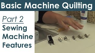 Sewing Machine Features for Machine Quilting and Free Motion Quilting