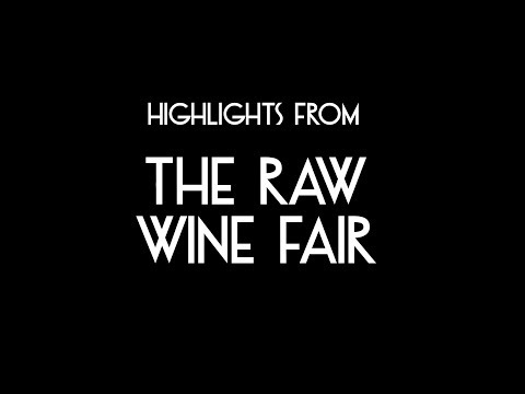 Highlights From The Raw Wine Fair 2018 (London)