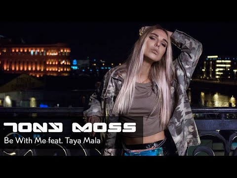 Tony Moss - Be With Me (feat. Taya Mala)