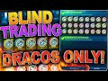 My CRAZIEST Blind Trading Video EVER! | PAINTED DRACOS ONLY!!!