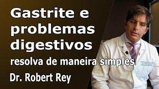 Dr. Rey - gastrite e problemas do aparelho digestivo podem ser prevenidos de maneira simples!