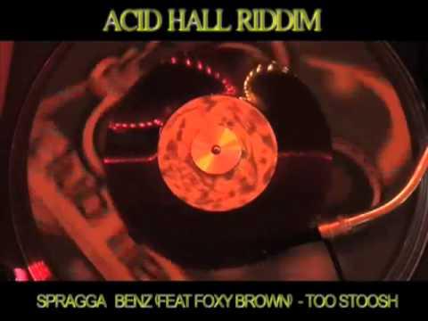 (Acid Hall Riddim) Spragga Benz (Feat. Foxy Brown) - Too Stoosh