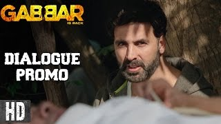 Gabbar's verdict | Dialogue Promo 6 | Starring Akshay Kumar | In Cinemas Now