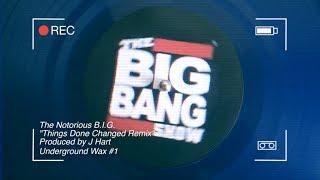 DJ J HART Remix : THE NOTORIOUS B.I.G. - Things Done Changed (Underground Wax Mixtape)