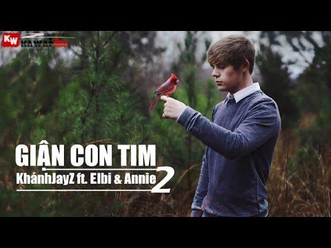 Giận Con Tim (Part 2) - KhánhJayZ ft. Elbi & Annie [ Video Lyrics ]