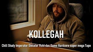 KOLLEGAH - Chill Study Imperator Diktator f!ckt das Game Hardcore super mega Tape (Remix)